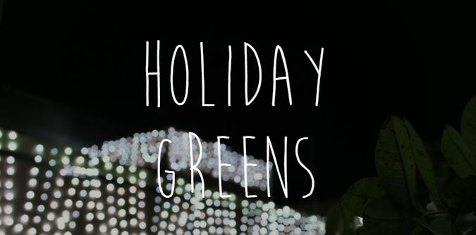 holiday greens