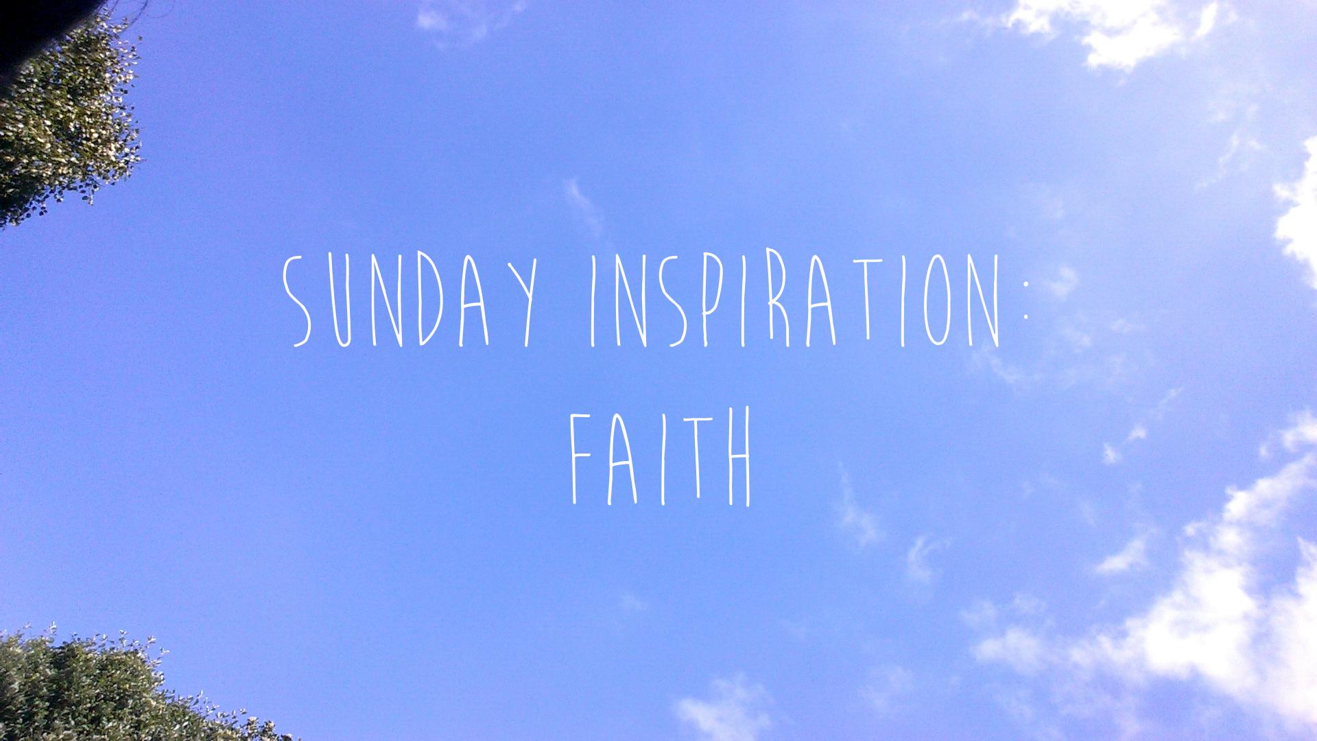sunday inspo – faith